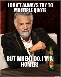 Dos Equis Man - I DONT ALWAYS TRY TO MULTIPLE QUOTE BUT WHEN I DO, I
