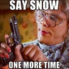 Tired of this snow already! #madea #snow #diesnow More