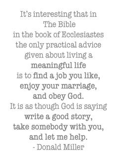 Bible...the only practical advice given about living a meaningful life ...