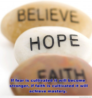If fear is cultivated it will become stronger…