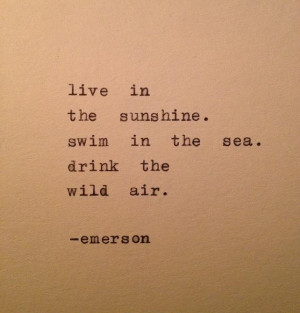 Inspiring #Quotes #Inspirational Live in the sunshine. Swim in the ...