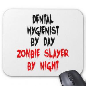 Dental Hygienist Zombie Slayer Mouse Pad