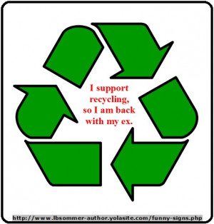 support recycling, so I am back with my ex. By L. B. Sommer, author ...