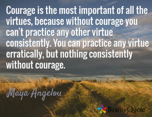 maya angelou courage brainy quote