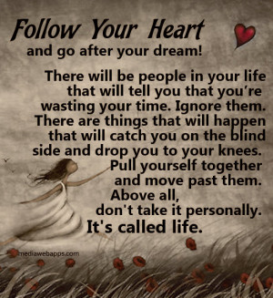 dream. There will be people in your life that will tell you that you ...