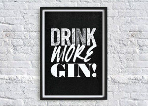 Drink More Gin Quote Typography Art Print by chloevaux on Etsy, £10 ...