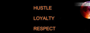 hustle loyalty respect , Pictures