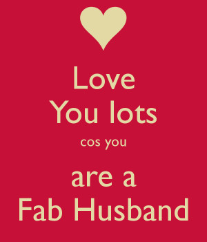 love-you-lots-cos-you-are-a-fab-husband.png
