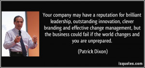Your company may have a reputation for brilliant leadership ...