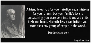 friend loves you for your intelligence, a mistress for your charm ...