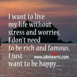 just want to be happy...