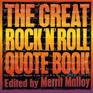 Edited by Merrit Malloy The Great Rock 'N' Roll Quote Book