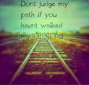 ... Walked My JOURNEY, inspirational love quotes, quotes about life