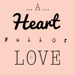 Heart full of love Theatres Quotes, Quotes Words Mean