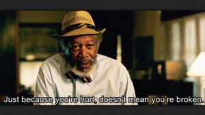 Broken, Life Quotes, Morgan Freeman, Dolphins Tales, True Words ...