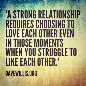 strong relationship requires choosing to love each other even in ...