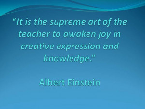 Quotes about teaching by Albert Einstein