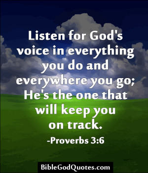 ... You Go, He's The One That Will Keep You On Track. ~ Bible Quote