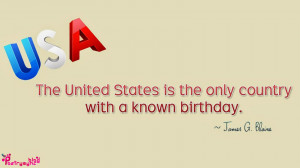 The United States is the only country with a known birthday...!!!