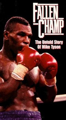 Fallen Champ The Untold Story Of Mike Tyson (1993)