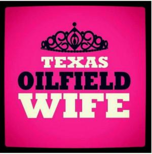 Texas oilfield wifey!