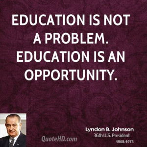 Lyndon B. Johnson Education Quotes