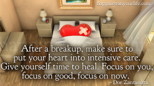 After a breakup, make sure to put your heart into intensive care. Give ...