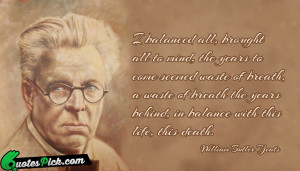 Balanced All by william-butler-yeats Picture Quotes