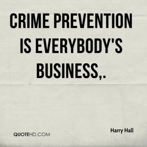 Crime prevention is everybody's business.