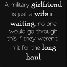 So true on every level of a military relationship. army girlfriend ♥