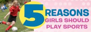 Reasons Girls Should Play Sports