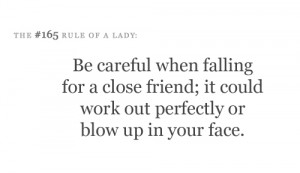 ... Quote About Be Careful When Falling For A Close Friend It Could Work