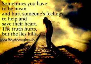 relationship-love-life-quotes-truth hurts but lies kills-thought for ...