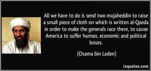 to raise a small piece of cloth on which is written al-Qaeda ...