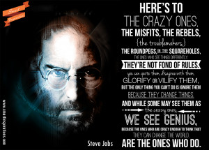 Steve Jobs Quotes - while some may see them as the crazy ones, we see ...