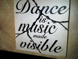Dance is music made visible.