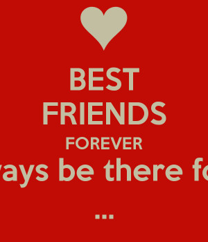 BEST FRIENDS FOREVER I'll always be there for you ...