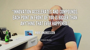 Innovation accelerates and compounds. Each point in front of you is ...