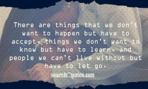 ... That We Dont Want To Happen But Have To Accept - Letting Go Quote