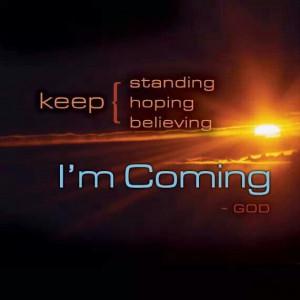 He's coming!