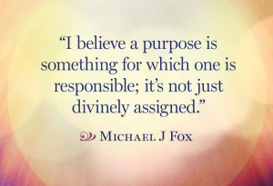 Here are quotes lists related to Quotes About Finding Your Purpose and ...