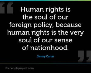 Human Rights Is The Soul Of Our Foreign Policy, Because Human Rights ...