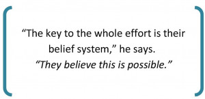 The key to the whole effort is their belief system – Belief Quote