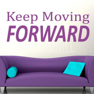 Home » Keep Moving Forward - Wall Quotes - Wall Decals Stickers