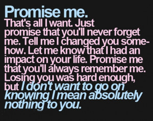 Promise me thats all i want just promise