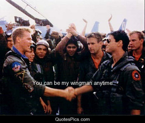 You can be my wingman anytime – Top Gun