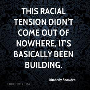 Kimberly Snowden - This racial tension didn't come out of nowhere, it ...