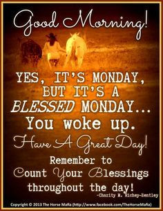 MONDAY BLESSINGS! Sunday Quotes, Mondays Mornings, Mondays Blessed ...