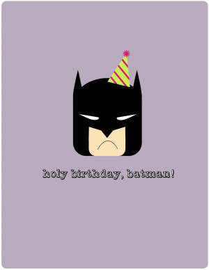 holy birthday, batman!