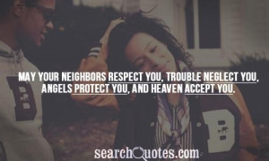... you, trouble neglect you, angels protect you, and heaven accept you